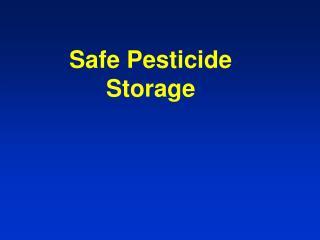 Safe Pesticide Storage