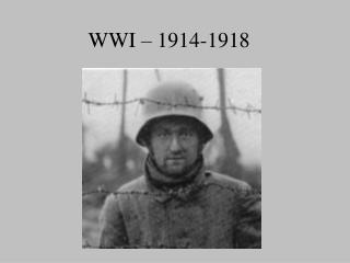 WWI – 1914-1918