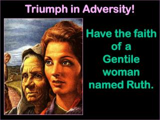 Triumph in Adversity!