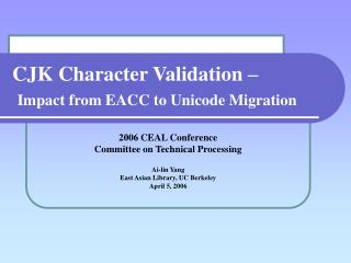 CJK Character Validation – Impact from EACC to Unicode Migration