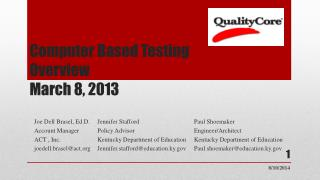 Computer Based Testing Overview March 8, 2013