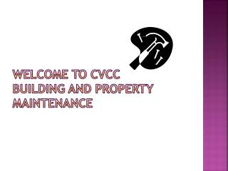 Welcome to CVCC Building and Property Maintenance