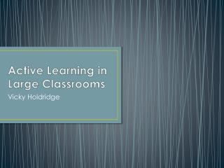 Active Learning in Large Classrooms