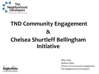 TND Community Engagement  &  Chelsea Shurtleff Bellingham Initiative
