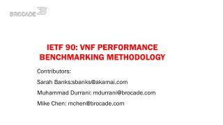 IETF 90 : VNF PERFORMANCE benchmarking  Methodology