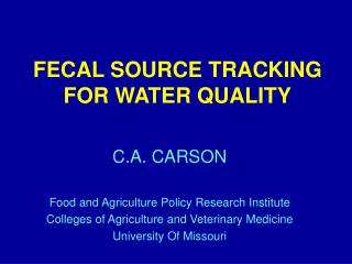 FECAL SOURCE TRACKING FOR WATER QUALITY