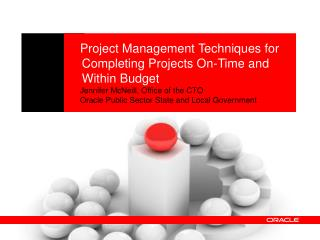 Project Management Techniques for Completing Projects On-Time and Within Budget