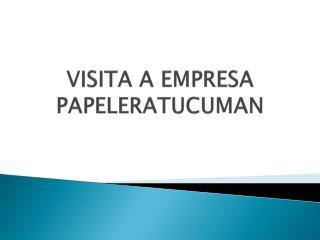 VISITA A EMPRESA PAPELERATUCUMAN
