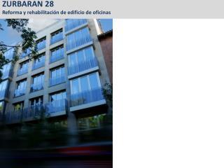 ZURBARAN  28 Reforma y rehabilitación de edificio de oficinas
