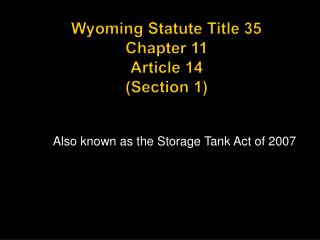 Wyoming Statute Title 35 Chapter 11 Article 14 (Section 1)