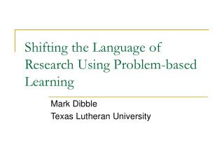 Shifting the Language of Research Using Problem-based Learning