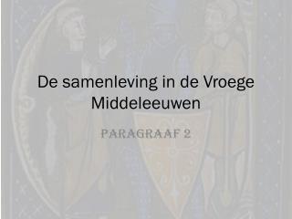 De samenleving in de Vroege Middeleeuwen