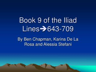 Book 9 of the Iliad Lines  643-709