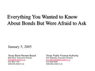 Everything You Wanted to Know About Bonds But Were Afraid to Ask