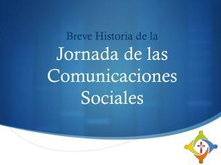Breve Historia de la  Jornada de las Comunicaciones Sociales