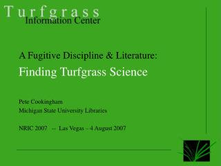 A Fugitive Discipline & Literature: Finding Turfgrass Science Pete Cookingham