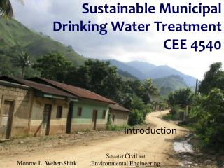 Sustainable Municipal Drinking Water Treatment CEE 4540
