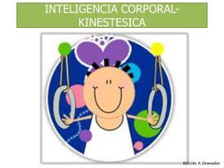 INTELIGENCIA CORPORAL-KINESTESICA