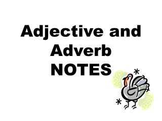 Adjective and Adverb NOTES