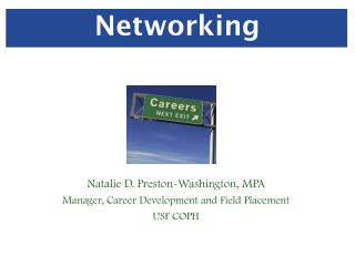 Natalie D. Preston-Washington, MPA Manager, Career Development and Field Placement USF COPH