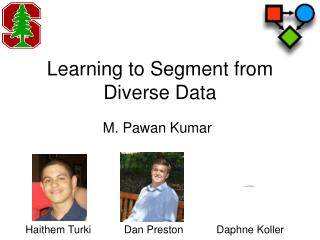 Learning to Segment from Diverse Data