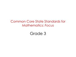 Common Core State Standards for Mathematics:  Focus