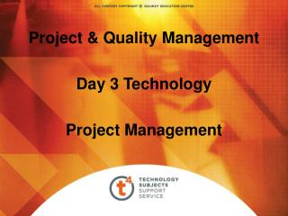 Project & Quality Management Day 3 Technology Project Management