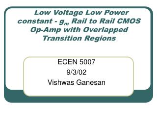 ECEN 5007 9/3/02 Vishwas Ganesan