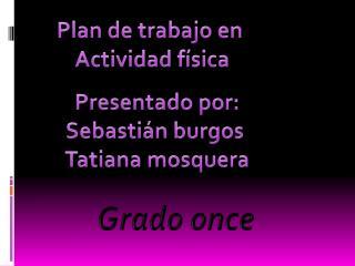 Plan de trabajo en  Actividad f�sica