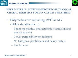 HFFR MATERIALS WITH IMPROVED MECHANICAL CHARACTERISTICS FOR MV CABLES SHEATHING