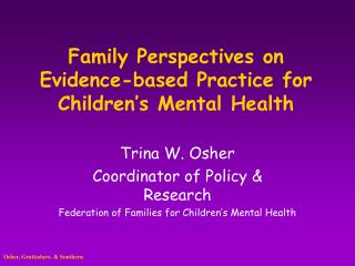 Family Perspectives on Evidence-based Practice for  Children's Mental Health