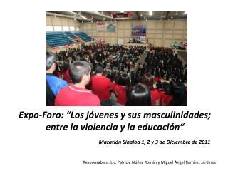 """Expo-Foro: """"Los jóvenes y sus masculinidades; entre la violencia y la educación"""""""