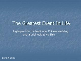 The Greatest Event In Life