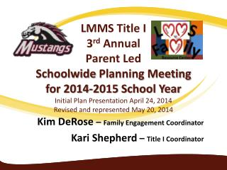 Kim DeRose  –  Family Engagement Coordinator Kari Shepherd  –  Title I Coordinator