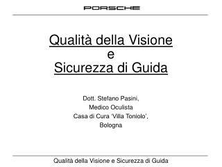 Qualit  della Visione  e Sicurezza di Guida