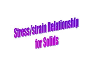 Stress/strain Relationship  for Solids