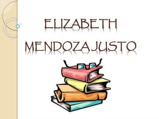 ELIZABETH  MENDOZA JUSTO