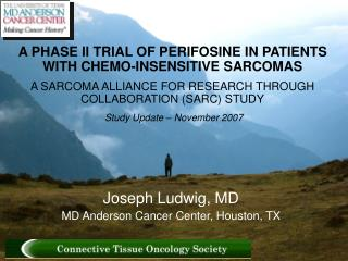 A PHASE II TRIAL OF PERIFOSINE IN PATIENTS WITH CHEMO-INSENSITIVE SARCOMAS  A SARCOMA ALLIANCE FOR RESEARCH THROUGH COLL