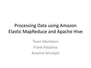 Processing  Data  using Amazon Elastic  MapReduce  and Apache Hive