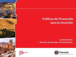 Políticas  de Promoción para la  Inversión