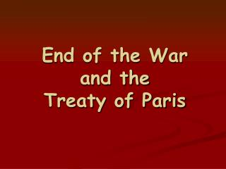 End of the War and the Treaty of Paris