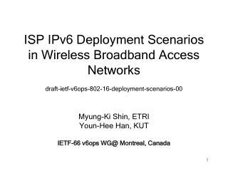 Myung-Ki Shin, ETRI Youn-Hee Han, KUT IETF-66 v6ops WG@ Montreal, Canada