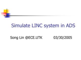 Simulate LINC system in ADS
