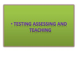Testing assessing and teaching