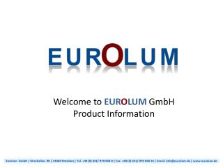 Welcome to  EUR O LUM GmbH Product  Information