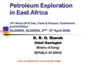 D. R. O. Riaroh Chief Geologist Ministry of Energy REPUBLIC OF KENYA