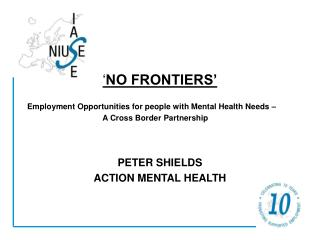 ' NO FRONTIERS' Employment Opportunities for people with Mental Health Needs –