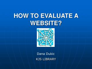 HOW TO EVALUATE A WEBSITE