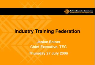 Janice Shiner Chief Executive, TEC Thursday 27 July 2006