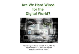 Are We Hard Wired  for the Digital World?